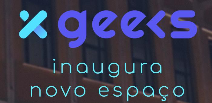 Inauguração de novo espaço XGeeks