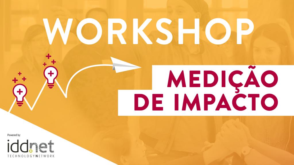 Workshop Medição de Impacto IDDNET
