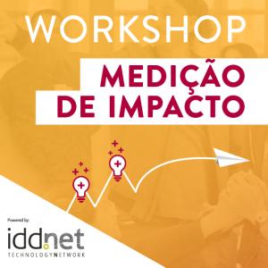 Workshop Medição de Impacto IDDNET Share