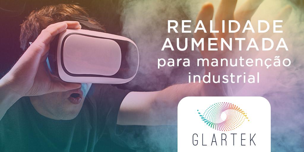 Glartek: Realidade Aumentada para manutenção industrial