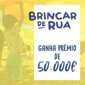 Brincar de Rua vence prémio de 50.000€ Share