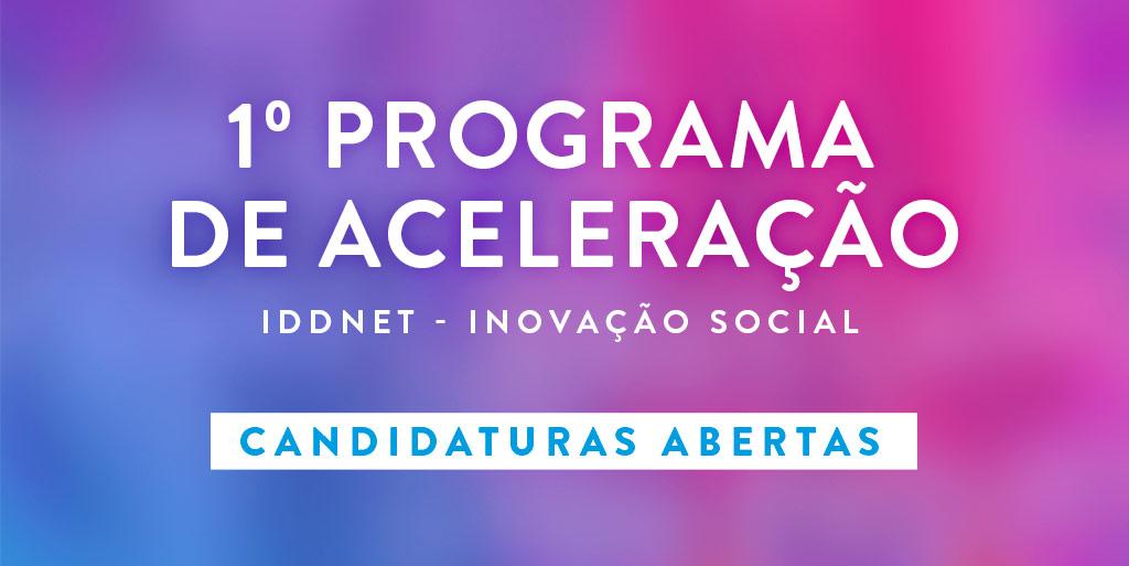 IDDNET - Inovação Social organiza 1º Programa de Aceleração: Candidaturas abertas