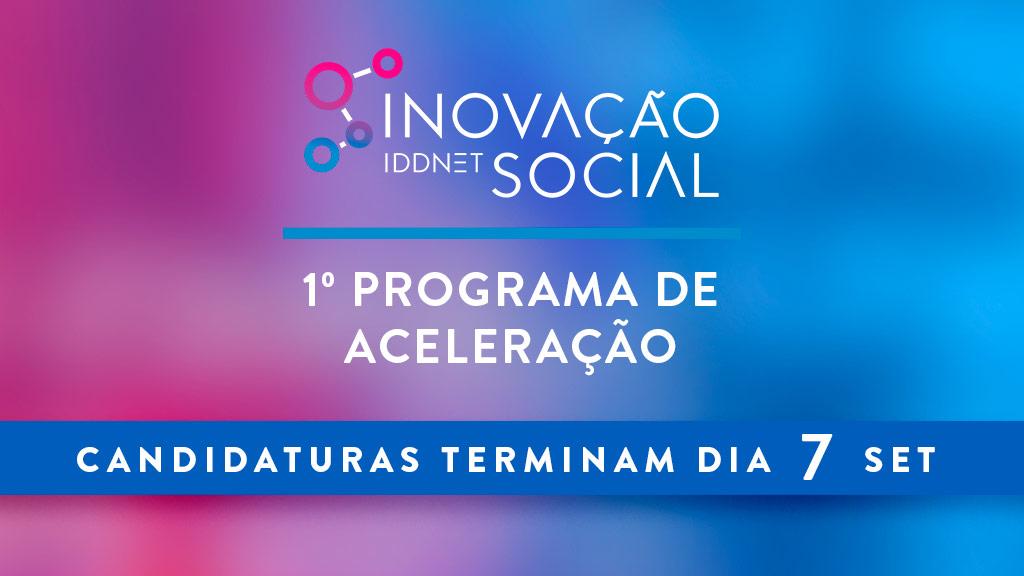 IDDNET - Inovação Social organiza 1º Programa de Aceleração: Candidaturas terminam 7 Setembro