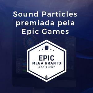Sound Particles premiada pela Epic Games Share