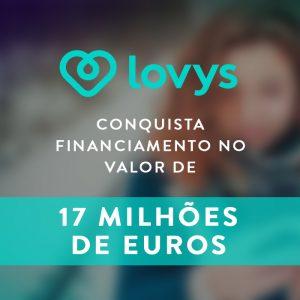 Lovys conquista financiamento no valor de 17 milhões de euros Share